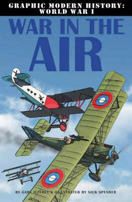War in the Air By Jeffrey, Gary/ Spender, Nick